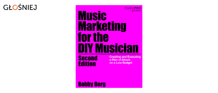 """Music Marketing fot the DIY Musician"" / głośniej"